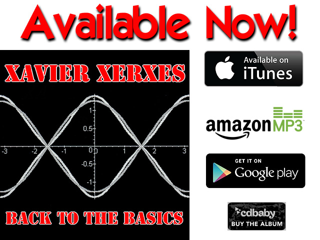 Xavier Xerxes Back To The Basics Album Is Now Available!